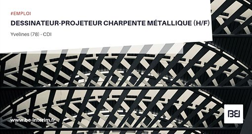 Dessinateur projeteur charpente metallique