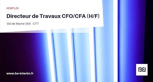 DIRECTEUR TRAVAUX CFO CFA