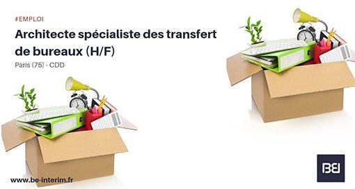 ARCHITECTE SPÉCIALISTE DES TRANSFERT DE BUREAUX (H/F)