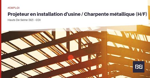 Projeteur en installation d'usine - Charpente métallique