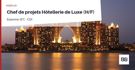 Chef de projets Hôtellerie de Luxe