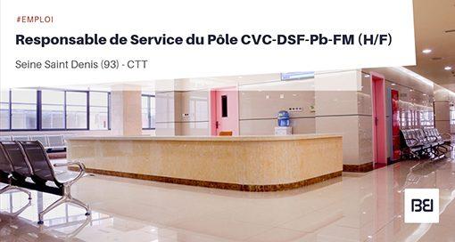 RESPONSABLE DE SERVICE DU PÔLE CVC-DSF-PB-FM