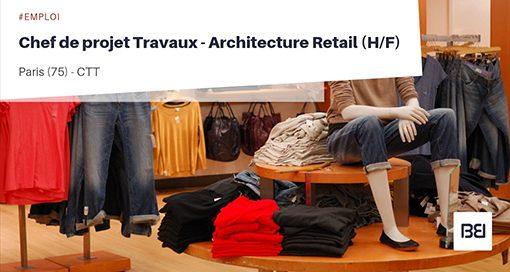 CHEF DE PROJET TRAVAUX - ARCHITECTURE RETAIL
