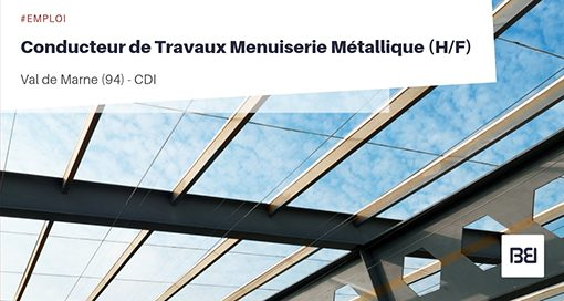 CONDUCTEUR DE TRAVAUX MENUISERIE MÉTALLIQUE
