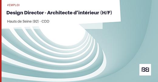DESIGN DIRECTOR - ARCHITECTE D'INTERIEUR