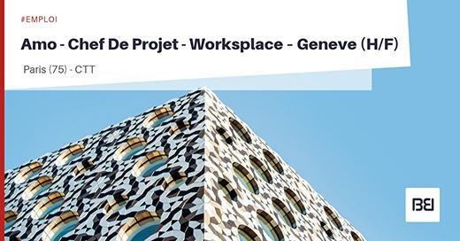 AMO - CHEF DE PROJET - WORKSPLACE - GENEVE