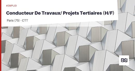 CONDUCTEUR DE TRAVAUX - PROJETS TERTIAIRES