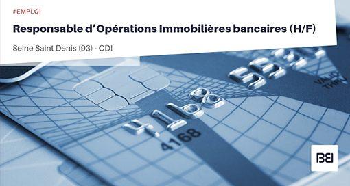 RESPONSABLE D'OPÉRATIONS IMMOBILIÈRES BANCAIRES