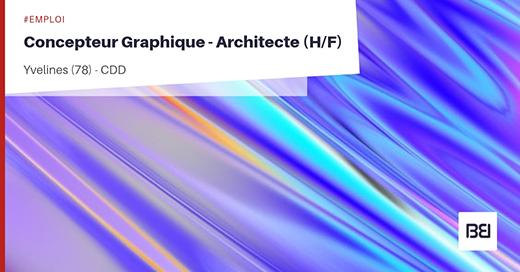 CONCEPTEUR GRAPHIQUE - ARCHITECTE