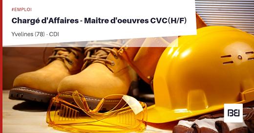 CHARGÉ D'AFFAIRES - MAÎTRE D'ŒUVRES CVC