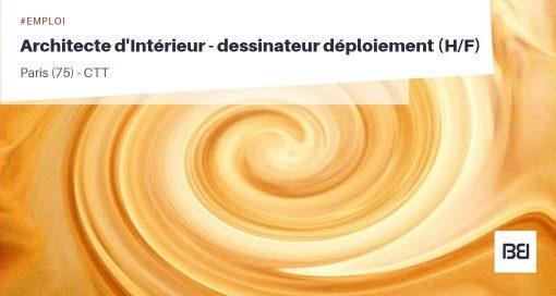 ARCHITECTE D'INTÉRIEUR - DESSINATEUR DÉPLOIEMENT
