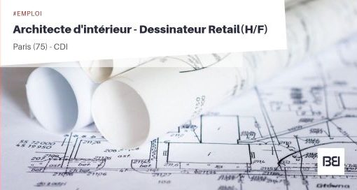 ARCHITECTE D'INTÉRIEUR - DESSINATEUR RETAIL