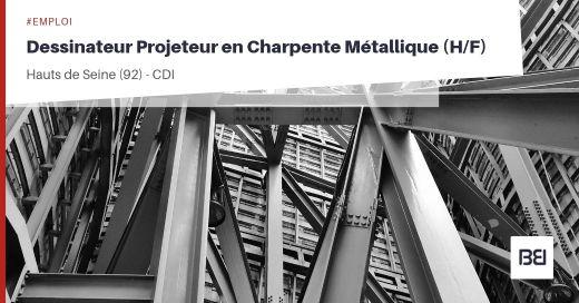 DESSINATEUR PROJETEUR EN CHARPENTE MÉTALLIQUE