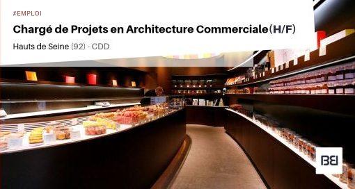 CHARGÉ DE PROJETS EN ARCHITECTURE COMMERCIALE