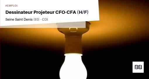 DESSINATEUR PROJETEUR CFO-CFA