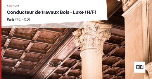 CONDUCTEUR DE TRAVAUX BOIS - LUXE