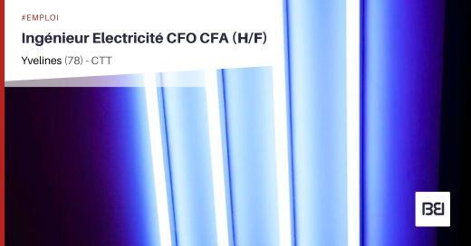 INGÉNIEUR ELECTRICITÉ CFO CFA