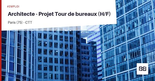 Architecte - Projet : Tour de bureaux