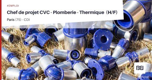 CHEF DE PROJET CVC - PLOMBERIE - THERMIQUE
