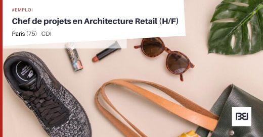 CHEF DE PROJETS EN ARCHITECTURE RETAIL