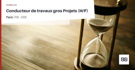 CONDUCTEUR DE TRAVAUX GROS PROJETS