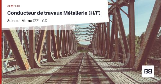 CONDUCTEUR DE TRAVAUX METALLERIE