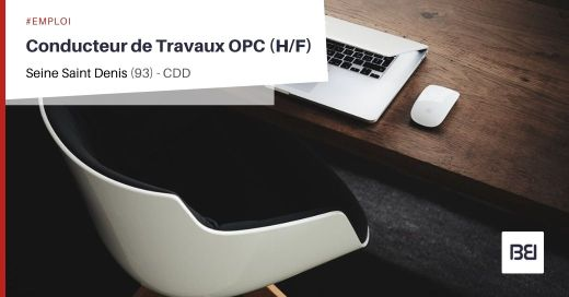 CONDUCTEUR DE TRAVAUX OPC