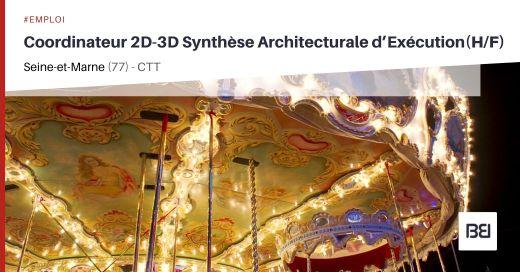 COORDINATEUR 2D-3D SYNTHÈSE ARCHITECTURALE D'EXÉCUTION