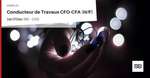CONDUCTEUR DE TRAVAUX CFO-CFA