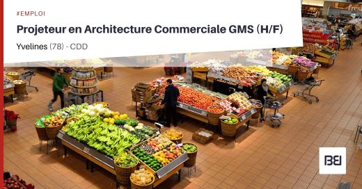 PROJETEUR EN ARCHITECTURE COMMERCIALE GMS