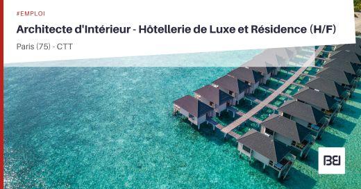 ARCHITECTE D'INTÉRIEUR HOTELLERIE DE LUXE ET RESIDENCE