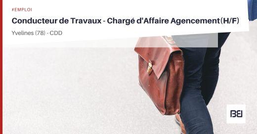 CONDUCTEUR DE TRAVAUX - CHARGÉ D'AFFAIRE AGENCEMENT