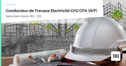 CONDUCTEUR DE TRAVAUX ELECTRICITÉ CFO CFA