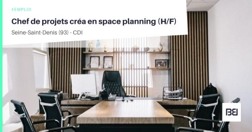 CHEF DE PROJETS CRÉA EN SPACE PLANNING
