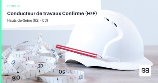 CONDUCTEUR DE TRAVAUX CONFIRMÉ