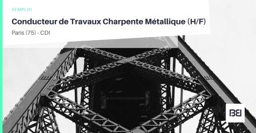 CONDUCTEUR DE TRAVAUX CHARPENTE MÉTALLIQUE