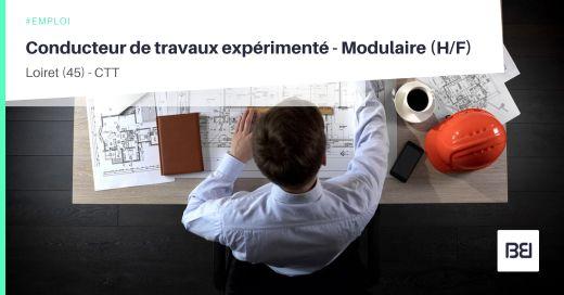 CONDUCTEUR DE TRAVAUX EXPÉRIMENTÉ - MODULAIRE