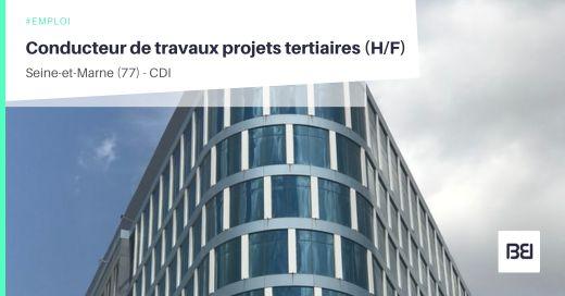 CONDUCTEUR DE TRAVAUX PROJETS TERTIAIRES