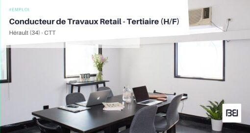 CONDUCTEUR DE TRAVAUX RETAIL - TERTIAIRE