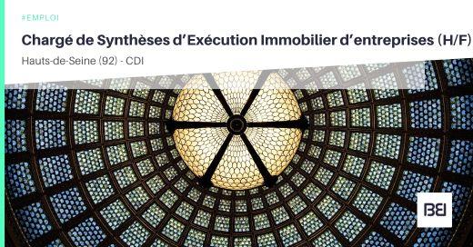 CHARGÉ DE SYNTHÈSES D'EXÉCUTION – IMMOBILIER D'ENTREPRISES