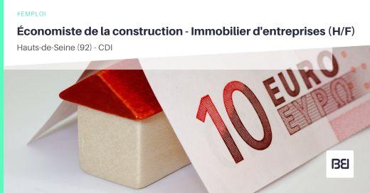 ÉCONOMISTE DE LA CONSTRUCTION - IMMOBILIER D'ENTREPRISES
