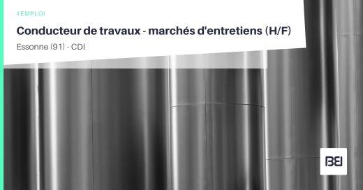 CONDUCTEUR DE TRAVAUX - MARCHÉS D'ENTRETIENS