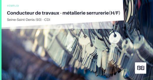 CONDUCTEUR DE TRAVAUX - CHARGÉ D'AFFAIRES MÉTALLERIE SERRURERIE
