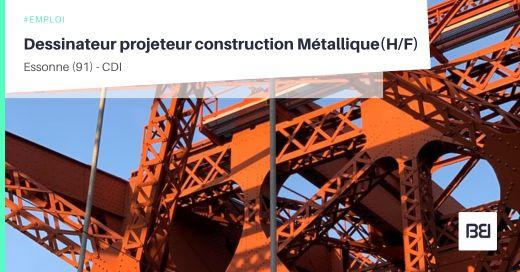 DESSINATEUR PROJETEUR CONSTRUCTION MÉTALLIQUE