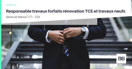 RESPONSABLE TRAVAUX FORFAITS RÉNOVATION TCE ET TRAVAUX NEUFS