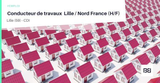 CONDUCTEUR DE TRAVAUX LILLE / NORD FRANCE