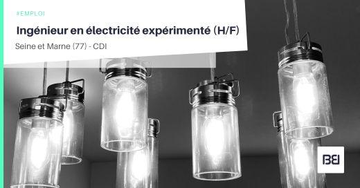 INGÉNIEUR EN ELECTRICITÉ EXPÉRIMENTÉ