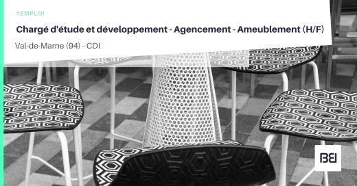 CHARGÉ D'ÉTUDE ET DÉVELOPPEMENT - AGENCEMENT - AMEUBLEMENT