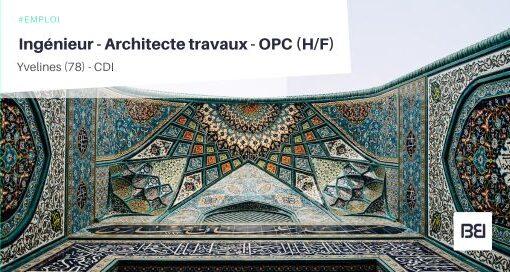 INGÉNIEUR - ARCHITECTE TRAVAUX - OPC