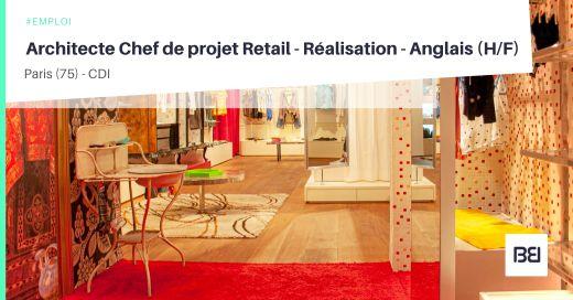 ARCHITECTE CHEF DE PROJET RETAIL - RÉALISATION - ANGLAIS